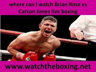 where can I watch Brian Rose vs Carson Jones live boxing