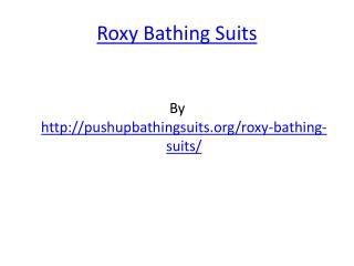 Roxy Bathing Suits