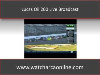 Lucas Oil 200 Live Broadcast