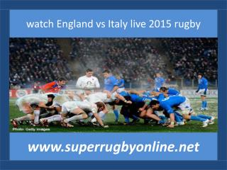 where watch Six Nations Rugby England vs Italy 14 feb 2015