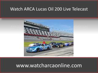 Watch ARCA Lucas Oil 200 Live Telecast