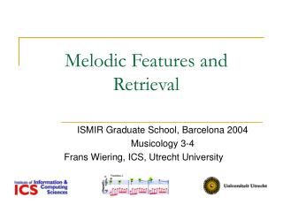 Melodic Features and Retrieval