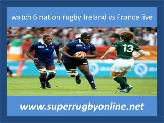live Ireland vs France rugby