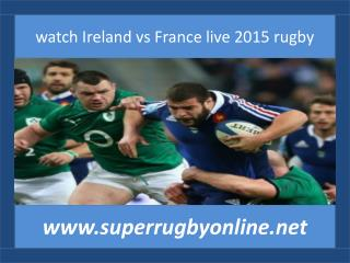 Six Nations Rugby Ireland vs France 14 feb 2015