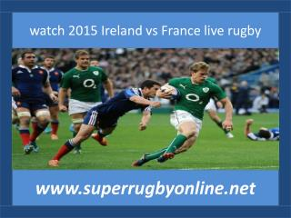 watch Ireland vs France live 2015 rugby
