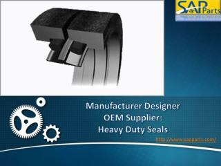 Heavy duty seals bring great efficiency