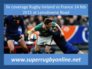 where to watch Ireland vs France live rugby 14 feb