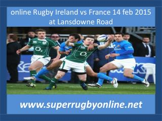watch Ireland vs France live coverage