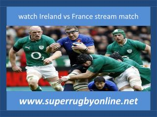 rugby Ireland vs France live coverage