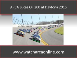 ARCA Lucas Oil 200 at Daytona 2015