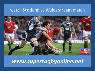 watch live Six Nations Rugby Scotland vs Wales 15 feb 2015