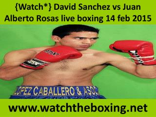 >>>> watch live boxing >>> David Sanchez vs Juan Alberto Ros