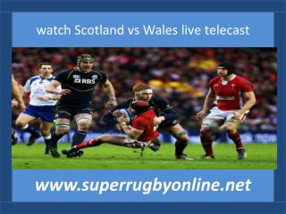 online Six Nations Rugby Scotland vs Wales 15 feb 2015