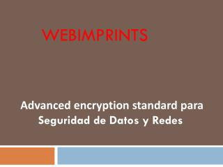 Advanced encryption standard para Seguridad de Datos y Rede