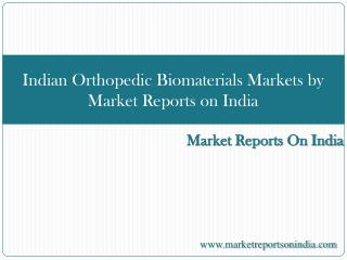 Indian Orthopedic Biomaterials Markets