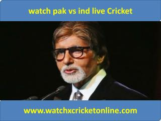 watch pak vs ind live Cricket