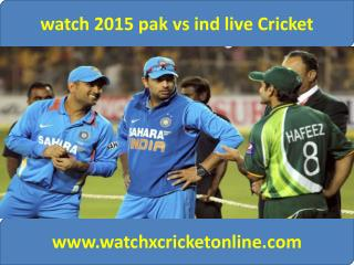 watch 2015 pak vs ind live Cricket