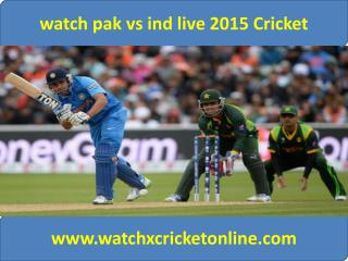 watch pak vs ind live 2015 Cricket