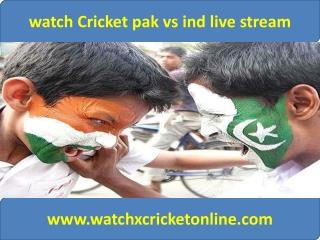 watch Cricket pak vs ind live stream