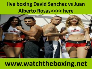 live boxing Sanchez vs Rosas