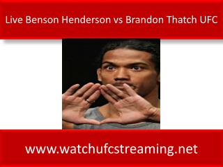 Live Benson Henderson vs Brandon Thatch UFC