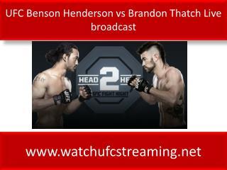UFC Benson Henderson vs Brandon Thatch Live broadcast