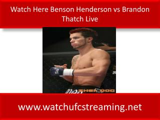 Watch Here Benson Henderson vs Brandon Thatch Live