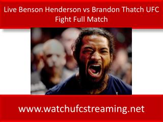 Live Benson Henderson vs Brandon Thatch UFC Fight Full Match