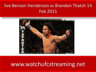 lIve Benson Henderson vs Brandon Thatch 14 Feb 2015
