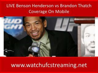 LIVE Benson Henderson vs Brandon Thatch Coverage On Mobile