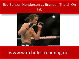 live Benson Henderson vs Brandon Thatch On Tab