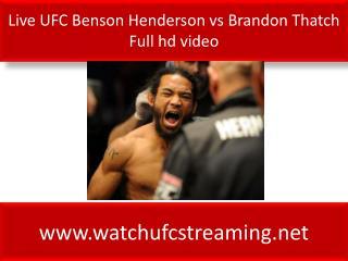 Live UFC Benson Henderson vs Brandon Thatch Full hd video