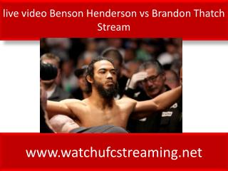 live video Benson Henderson vs Brandon Thatch Stream