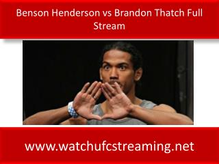 Benson Henderson vs Brandon Thatch Full Stream