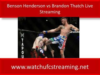 Benson Henderson vs Brandon Thatch Live Streaming