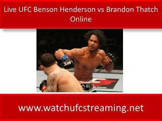 Live UFC Benson Henderson vs Brandon Thatch Online