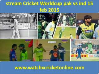stream Cricket Worldcup pak vs ind 15 feb 2015