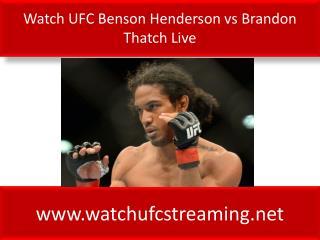 Watch UFC Benson Henderson vs Brandon Thatch Live