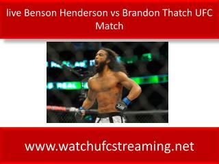live Benson Henderson vs Brandon Thatch UFC Match
