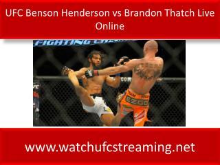 UFC Benson Henderson vs Brandon Thatch Live Online