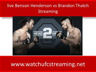 live Benson Henderson vs Brandon Thatch Streaming