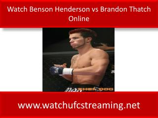 Watch Benson Henderson vs Brandon Thatch Online