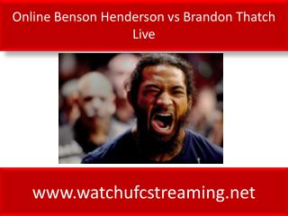 Online Benson Henderson vs Brandon Thatch Live