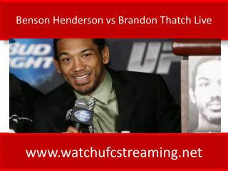 Benson Henderson vs Brandon Thatch Live