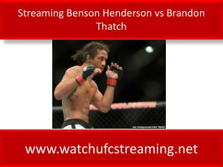 Streaming Benson Henderson vs Brandon Thatch