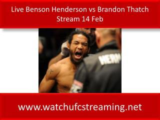 Live Benson Henderson vs Brandon Thatch Stream 14 Feb