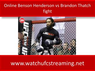 Online Benson Henderson vs Brandon Thatch fight