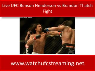 Live UFC Benson Henderson vs Brandon Thatch Fight