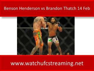 Benson Henderson vs Brandon Thatch 14 Feb
