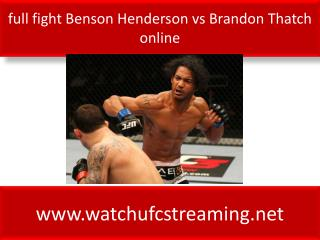 full fight Benson Henderson vs Brandon Thatch online